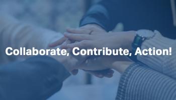 Collaborate, Contribute, Action!